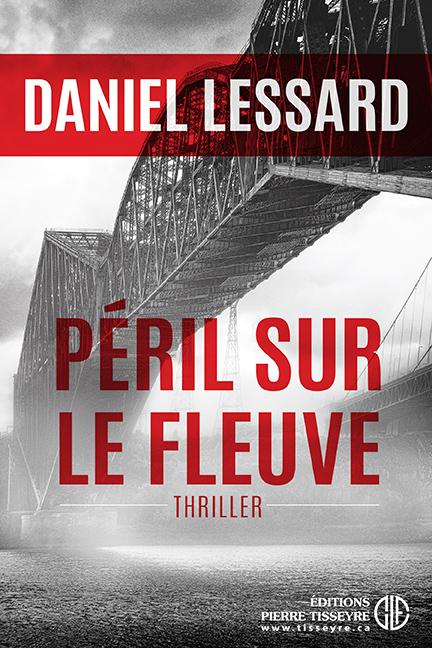 Péril sur le fleuve de Daniel Lessard 2016